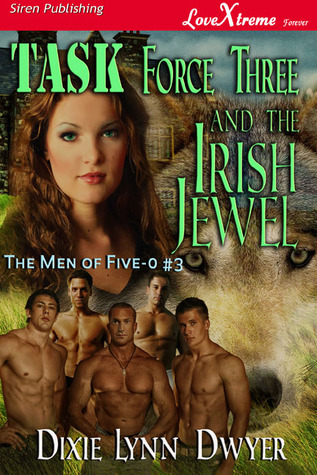 Task Force Three: The Irish Jewel (The Men of Five-0, #3)