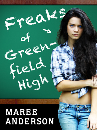 Freaks of Greenfield High by Maree Anderson