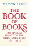 The Book of Books: A Biography of the King James Bible, 1611-2011