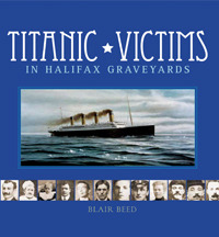 Titanic Victims in Halifax Graveyards by Blair Beed