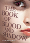 The Book of Blood and Shadow by Robin Wasserman