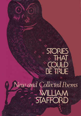 Stories That Could Be True by William Stafford