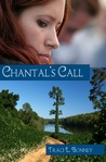 Chantal's Call by Traci L. Bonney