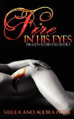 Fire in His Eyes (Dragon Elementals, #1)
