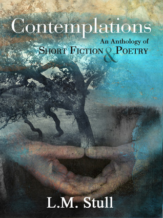 Contemplations: An Anthology of Short Fiction & Poetry