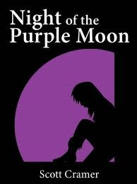 Night of the Purple Moon by Scott Cramer