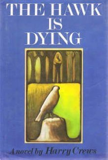 The Hawk is Dying by Harry Crews