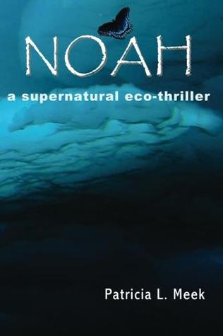 Noah: A Supernatural Eco-Thriller
