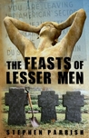 The Feasts of Lesser Men by Stephen Parrish