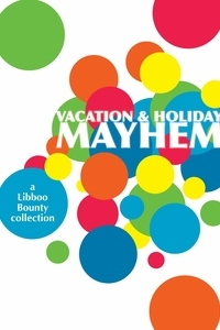 Vacation and Holiday Mayhem