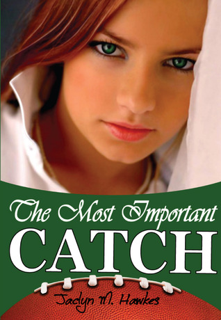 The Most Important Catch by Jaclyn M. Hawkes