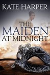 The Maiden At Midnight (Midnight Masquerade, #2)