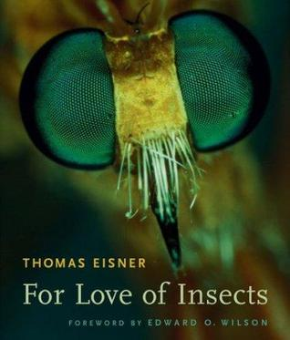 For Love of Insects by Thomas Eisner