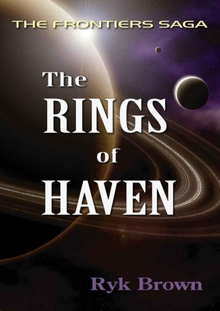 Free download The Rings of Haven (The Frontiers Saga #2) by Ryk Brown PDF
