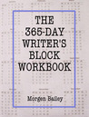 The 365-Day Writers Block Workbook (Volume 1)