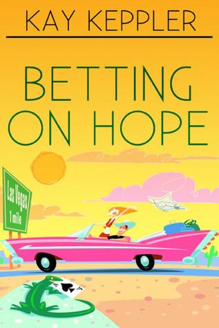 Betting on Hope by Kay Keppler