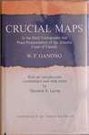 Crucial Maps in the Early Cartography and Place-Nomenclature of the Atlantic Coast of Canada (Royal Society of Canada, Special Publications No. 7)