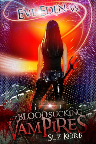 Eve Eden vs. the Blood Sucking Vampires (Bedeviled, #2)