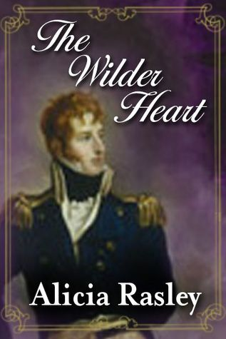 The Wilder Heart by Alicia Rasley