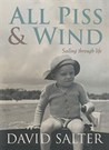 All Piss & Wind: Sailing through life