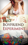 The Fake Boyfriend Experiment by Stephanie Rowe