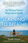 Learning to Breathe: My Yearlong Quest to Bring Calm to My Life
