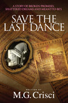 Save The Last Dance by M.G. Crisci