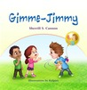 Gimme-Jimmy by Sherrill S. Cannon