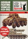 German Fighting Vehicles 1939-1945 (A History of the World Wars Special)