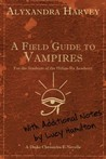 A Field Guide to Vampires by Alyxandra Harvey