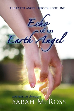 Echo of an Earth Angel by Sarah M. Ross