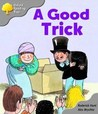 A Good Trick (Oxford Reading Tree, Stage 1, First Words)
