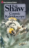 Cosmic Kaleidoscope by Bob Shaw