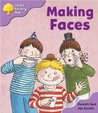 Making Faces (Oxford Reading Tree: Stage 1+: More Patterned Stories A)