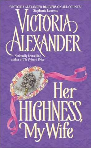 Her Highness, My Wife by Victoria Alexander