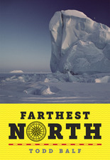 Farthest North by Todd Balf