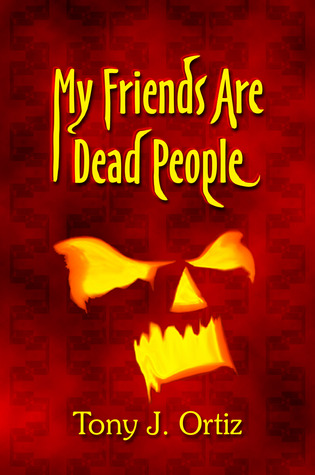 MY FRIENDS ARE DEAD PEOPLE 1 (HMD #1)