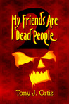 MY FRIENDS ARE DEAD PEOPLE 2 (HMD #2)
