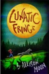 Lunatic Fringe by Allison Moon