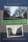 Columbus Avenue Boys by David Carraturo