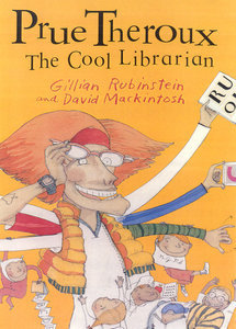 Prue Theroux The Cool Librarian by Gillian Rubinstein