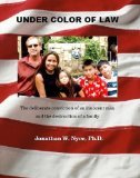 Under Color of Law by Jonathan W. Nyce
