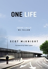One Life by Scot McKnight