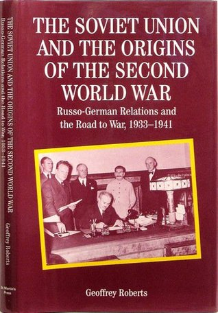 The Soviet Union and the Origins of the Second World War: Russo-German Relations and the Road to War 1933-1941 (The Making of the Twentieth Century)