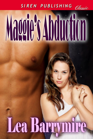 Maggie's Abduction by Lea Barrymire