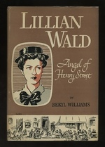 Lillian Wald, Angel of Henry Street by Beryl Williams