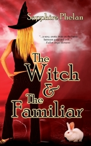 The Witch And the Familiar by Sapphire Phelan