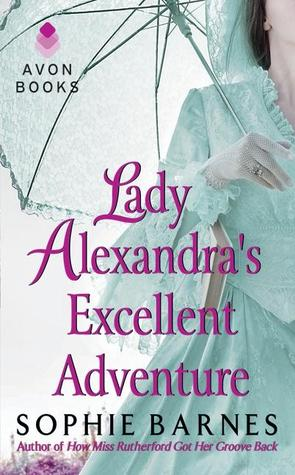 Lady Alexandra's Excellent Adventure by Sophie Barnes