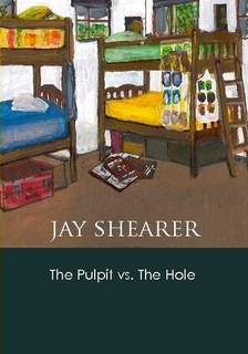The Pulpit vs. The Hole by Jay Shearer