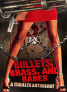 Bullets, Brass, &amp; Babes: A Thriller Anthology